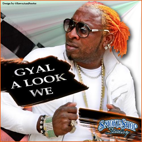 Gyal_A_Look_We